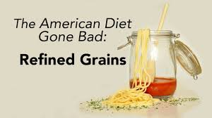 Refined Grains The American Diet Gone Bad Refined Grains Youtube