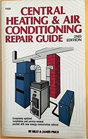 Small Picture Central Heating and Air Conditioning Repair Guide Billy L Price