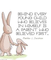 Quotes For Children From Parents Adorable 48millionmiler €�behind Every Child Who Believes In Himself