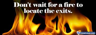 Fire Quotes Extraordinary Dont Wait For Fire Quote Quotes And Sayings Facebook Cover Maker