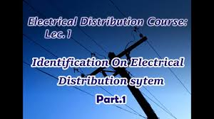 electrical distribution course lecture 1 identification on electrical distribution system part 1