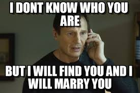 Will+find+you+and+marry+you+MEME.jpg via Relatably.com