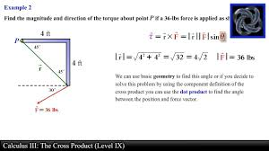 Cross Product Chart Calculus Iii The Cross Product Level 9 Torque Examples