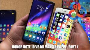 Honor Note 10 vs Mi Max 3 Review - Part ...