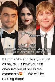 rupert grint and emma watson and daniel radcliffe then and now. Modren And Crush Daniel Radcliffe And Emma Watson Radcliffe Rupert Grint  Both Admit Inside And Watson Then Now Y