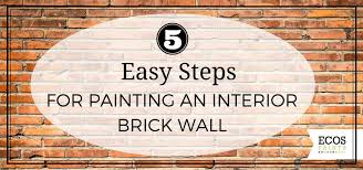 2017 steps for painting an interior brick wall ecos paints