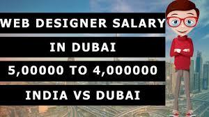 Web Designer Salary Web Designer Salary In Dubai Indian Web Designer Salary Vs Dubai Web Designer Salary