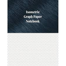 Isometric Graph Paper Notebook 1 4 Inch Isometric Ruled 120 Pages