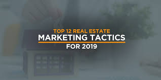 Top 12 Real Estate Marketing Tactics for 2019 | Updated Post