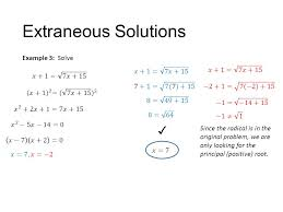 extraneous solutions example 3 solve 𝑥 1 7𝑥 15 𝑥 1 5 solving equations with two radicals