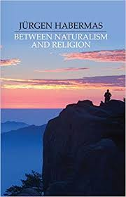 between naturalism and religion philosophical essays j atilde frac rgen between naturalism and religion philosophical essays jatildefrac14rgen habermas 9780745638256 com books