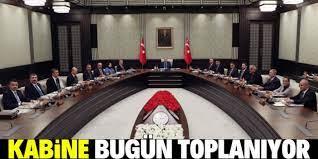 Kabine toplantısı ne zaman? Masada hangi konular var?