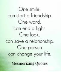 Quotes About Smile And Friendship Amazing One Smile Can Start A Friendship One Word Can End A Fight One Look