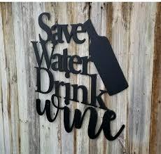 wine metal wall art save water drink wine metal wall art saying with bottle wine nights