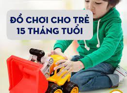 Đồ Chơi Cho Trẻ 15 Tháng Tuổi - Đô Shop