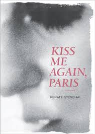 "renate stendhal award winning writer and relationship expert ""the seine was lapping up high swollen and excited from the rain storms of the past days the illuminated gare d orsay across the river threw a lick of"