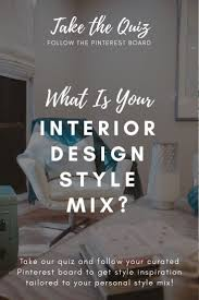 Pinterest Interior Design Quiz Whats Your Style Mix In 2019 Style Quiz Style Mix