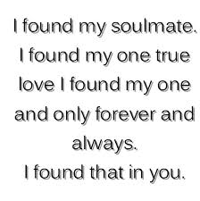 Best Love Quotes I Found My Soulmate I Found My One True Love I Impressive I Found The Love Quotes