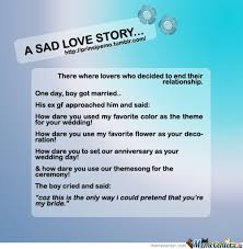 A Sad Love Story........ by jonjonutot - Meme Center via Relatably.com