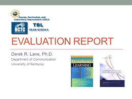 Evaluation Report Custom EVALUATION REPORT Derek R Lane PhD Department Of Communication