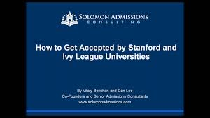 how to get accepted by stanford and ivy league universities how to get accepted by stanford and ivy league universities admission essays explained