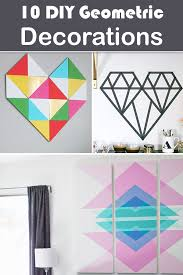 10 diy geometric decorations for trendy home d cor
