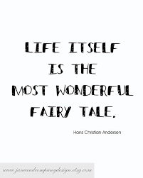 Hans Christian Andersen Quotes Best Of What A Wonderful Outlook Life Is A Journey Pinterest Hans
