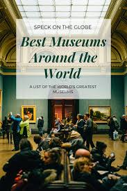 Speck Design Jobs The Ultimate List Of The Best Museums In The World Best Of