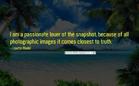 Lisette Model Quotes Wise Famous Quotes Sayings And Quotations By Magnificent Model Quotes