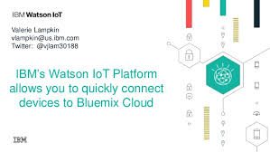 Inspector Watson S Chart Answers Ibms Watson Iot Platform Allows You To Quickly Connect