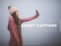 Selfie Quotes For Instagram Unique 48 Short Captions For Selfies Short Captions For Instagram