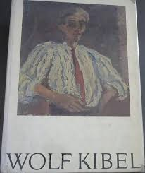 Wolf Kibel : a Brief Sketch of His Life and Work by Freda Kibel and a  Critical Assessment of His Work by Dubow, Neville ; Kibel, Freda: Very Good  Hardcover (1968) First