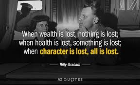 Billy Graham Quotes Stunning Billy Graham Quote When Wealth Is Lost Nothing Is Lost When