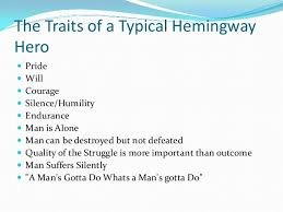frederic henry in a farewell to arms his traits as a hemingway hero the traits of a typical hemingway hero iuml130151 pride iuml130151 will iuml130151 courage iuml130151 silence