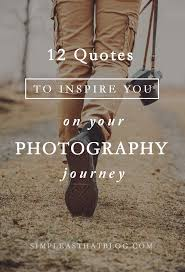 12 Quotes Inspire Photography Journey