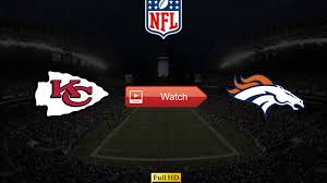 4k To Watch Chiefs vs Broncos Live Stream Reddit Online Youtube ...