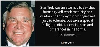 Star Trek Quotes Adorable TOP 48 QUOTES BY GENE RODDENBERRY AZ Quotes
