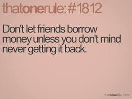 Quotes About Loaning Money To Friends 40 Quotes Delectable Money And Friends Quotes