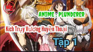 PhimHayTV #Plunderer #Anime Plunderer ( Kích Trụy Vương Huyền Thoại ) - Tập  1 ( Việt Sub ) - YouTube