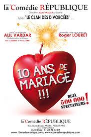 Avis Piece De Theatre 10 Ans De Mariage