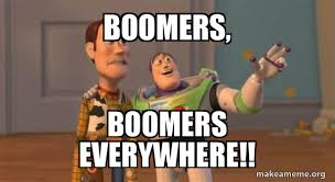 BOOMERS, BOOMERS EVERYWHERE!! - Buzz and Woody (Toy Story) Meme | Make a  Meme
