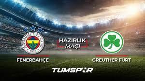 Fenerbahçe Greuther Fürt maçı ne zaman saat kaçta hangi kanalda? FB  Greuther Fürt maçı 11'leri! - Tüm Spor Haber