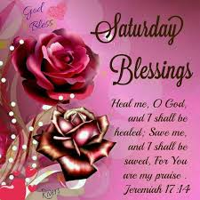 Saturday Blessings Images And Quotes Saturday Blessings Heal Me