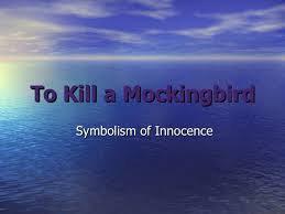 to kill a mockingbird symbol of innocence to kill a mockingbird symbolism of innocence