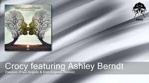 Crocy featuring Ashley Berndt - Passion (Paul Angelo & Don Argento Remix)  [Bonzai Progressive] - YouTube