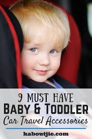 9 must have baby toddler car travel accessories after ing the best baby car seat there are loads more awesome baby and toddler car travel accessories