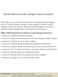 Top 8 medical records manager resume samples In this file, you can ref  resume materials ...