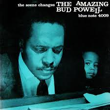 "<b>Bud Powell: The</b> Scene Changes Label: Blue Note 4009 12"" LP ..."