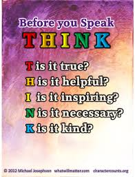 Helpful Quotes Delectable QUOTE POSTER Before You Speak THINK What Will Matter