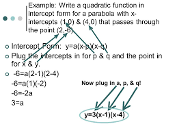 example write a quadratic function in intercept form for a parabola with x intercepts